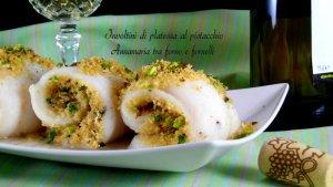 involtini de carrelet à la pistache